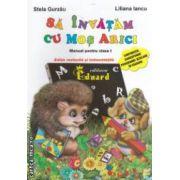 Sa invatam cu mos Arici ( editura: Eduard, autori: Stela Gurzau, Liliana Iancu ISBN 978-606-571-599-8 )