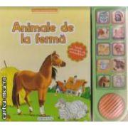 Animale de la ferma - lumea inconjuratoare - vocile adevarate ale animalelor! ( editura: Girasol, trad.: Luana Schidu ISBN 978-606-525-291-2 )