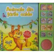 Animale din tarile calde - lumea inconjuratoare - vocile adevarate ale animalelor! ( editura : Girasol , trad . : Luana Schidu ISBN 978-606-525-290-5 )