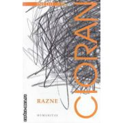Razne ( editura : Humanitas , autor : Emil Cioran ISBN 978-973-50-3845-8 )