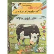 Descoperim cifrele cu vacuta Lieselotte ( editura : Nomina , autor : Alexander Steffensmeier ISBN 978-606-535-434-0 )