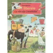 Descoperim literele cu vacuta Lieselotte ( editura : Nomina , autor : Alexander Steffensmeier ISBN 978-606-535-433-3 )