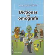 Dictionar de omografe ( editura : Nomina , autor : Ioana Radu Guciu ISBN 978-606-535-374-9 )