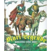 Mari legende povestite celor mici ( editura : Nomina , autor : Ramira Moise ISBN 978-973-1889-55-9 )