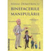 Binefacerile manipularii ( editura: Paideia, autor: Mihai Dumitrescu ISBN 978-973-596-749-9 )