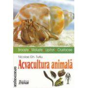 Acvacultura animala : broaste , moluste , lipitori , crustacee ( editura : Stefan , autor Nicolae Gh . Turliu ISBN 978-973-118-122-6 )