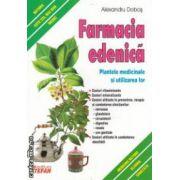Farmacia edenica : plantele medicinale si utilizarea lor ( editura : Stefan , autor : Alexandru Dobos ISBN 978-973-118-166-0 )