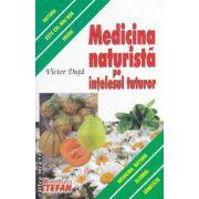 Medicina naturista pe intelesul tuturor ( editura : Stefan , autor : Victor Duta ISBN 978-973-118-195-0 )