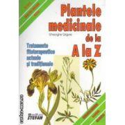 Plante medicinale de la A la Z ( editura: Stefan, autor: Gheorghe Grigore ISBN 9789731180649 )