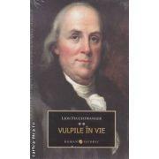 Vulpile in vie  vol . I + vol . II  ( editura : All , autor : Lion Feuchtwanger ISBN 978-973-724-316-4 )