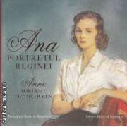Ana Portretul Reginei - Anne Portrait of the Queen ( editura : Curtea Veche , autor : Principele Radu al Romaniei ISBN 9786065884113 )