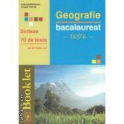 Geografie: bacalaureat: teste ( editura: Booklet, autori: Cristina Moldovan, Angela Farcas ISBN 978-606-590-091-2 )