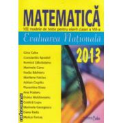 Matematica : Evaluare Nationala 2013 , 102 modele de teste pentru elevii clasei a VIII - a ( editura : Caba , autori : Constantin Apostol , Gina Caba ISBN 9789737672537 )