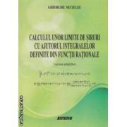 Calculul unor limite de siruri cu ajutorul integralelor definite din functii rationale - lucrare stiintifica ( editura : SITECH , autor : Gheorghe Necsuleu ISBN 978-606-11-3057-3 )