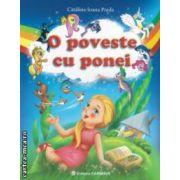 O poveste cu ponei ( editura : Carminis , autor : Catalina - Ioana Preda ISBN 978-973-123-186-0 )