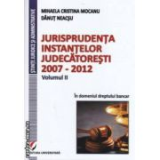 Jurisprudenta instantelor judecatoresti : 2010 - 2011 - In domeniul dreptului bancar ( editura : Universitara , autori : Mihaela Cristina Mocanu , Danut Neacsu ISBN 978-606-591-550-3 )