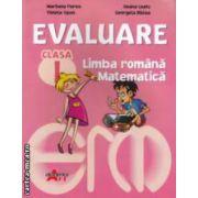 Evaluare clasa I . Limba romana - Matematica ( editura : Akademos Art , autori : Marinela Florea , Ileana Leafu ISBN 978-606-8336-34-3 )