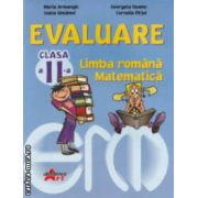 Evaluare clasa a II - a . Limba romana - Matematica ( editura : Akademos Art , autori : Maria Armangic , Georgeta Neamu ISBN 978-606-8336-36-7 )