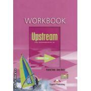Upstream Pre - Intermediate B1 Workbook ( editura: Express, autori: Virginia Evans, Jenny Dooley ISBN 978-1-84558-409-2 )
