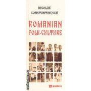 Romanian folk - culture ( editura : Paideia , autor : Nicolae Constantinescu )