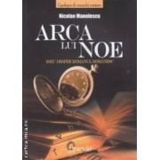 Arca lui Noe - eseul despre romanul romanesc ( editura : Gramar , autor : Nicolae Manolescu ISBN 978-973-591-594-0 )
