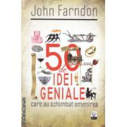 50 de idei geniale care au schimbat omenirea ( editura: Litera, autor: John Farndon ISBN 978-606-600-654-5 )