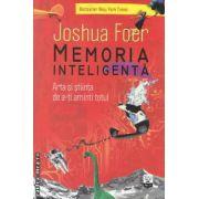 Memoria inteligenta: arta si stiinta de a-ti aminti totul ( editura: Litera, autor: Joshua Foer ISBN 978-606-600-482-4 )
