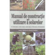 Manual de constructie si utilizare a solarelor ( editura : M . A . S . T . , autori : Andy McKee , Mark Gatter ISBN 978-606-649-004-7 )