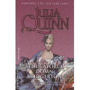 Seducatorul domn Bridgerton ( editura : Miron , autor : Julia Quinn ISBN 978-973-8991-86-6 )