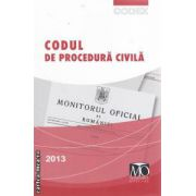 Codul de procedura civila 2013 ( editura : Monitorul Oficial ISBN 978-973-567-824-1 )
