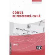 Codul de procedura civila 2013 ( editura : Monitorul Oficial ISBN 978-973-567-824-1 )