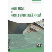 Codul fiscal si codul de procedura fiscala 2013 ( editura : Monitorul Oficial , ISBN 978-973-567-826-5 )