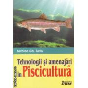 Tehnologii si amenajari in piscicultura ( editura : Stefan , autor : Nicolae Gh . Turliu ISBN 978-973-118-183-7 )
