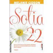 Sotia 22 ( editura : Trei , autor : Melanie Gideon ISBN 978-973-707-664-9 )