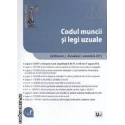 Codul muncii si legi uzuale - actualizat la 1 octombrie 2012 ( editura: Universul Juridic ISBN 9789731279053 )