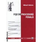 Fise de procedura penala ( editura : Universul Juridic , autor : Mihail Udroiu ISBN 978-973-127-867-4 )