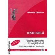 Teste grila pentru admiterea in magistratura ( editura :Universul Juridic , autor : Mihaela Ciobanu ISBN 978-973-127-743-1 )