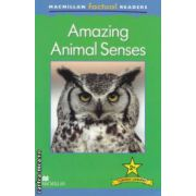 Macmillan factual Readers : Amazing Animal Senses - Level 2+ ( editura : Macmillan , autor : Claire Llewellyn ISBN 978-0-230-43206-2 )