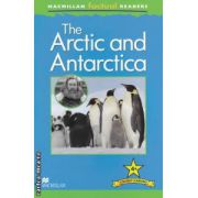 Macmillan factual Readers : The Arctic and Antarctica : Level 4+ ( editura : Macmillan , autor : Philip Steele ISBN 978-0-230-43227-7 )