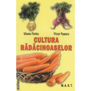 Cultura radacinoaselor ( editura: M. A. S. T., autori: Uleanu Florina, Victor Popescu ISBN 978-606-649-019-1 )