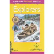 Macmillan factual Readers: Explorers - Level 5+ ( editura: Macmillan, autor: Chris Oxlade ISBN 978-0-230-43230-7 )