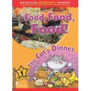 Macmillan children ' s Readers - Food, Food, Food! The Cat ' s Dinner - Level 1 ( editura: Macmillan, autor: Paul Shipton ISBN 978-0-230-44364-8 )