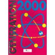 Generation 2000 Student ' s Book 2 ( editura: Macmillan, autori: Colin Granger, Digby Beaumont ISBN 0-435-29236-6* )