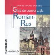 Ghid de conversatie roman - rus ( editura : Minerva , autor : Gabriel Antoniu Lavrincic ISBN 978-973-21-1000-3 )