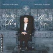 L ' ANNEE DU ROI - THE KING ' S YEAR ( editura : Curtea Veche , autor : PRINCIPELE RADU AL ROMANIEI ISBN 978-606-588-451-9 )