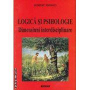 Logica si psihologie : dimensiuni interdisciplinare ( editura : SITECH , autor : Dumitru Popovici ISBN 978-606-11-3215-7 )