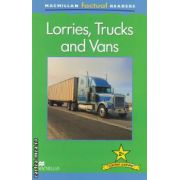 Macmillan factual Readers: Lorries, Trucks and Vans: Level 2+ ( editura: Macmillan, autor: Brenda Stones ISBN 978-0-230-43213-0 )