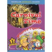 Macmillan  children ' s Readers - Carnival Time : Where ' s Tiger ? Level 2 ( editura : Macmillan , autor : Paul Shipton ISBN 978-0-230-44366-2 )