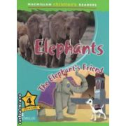 Macmillan children ' s Readers - Elephants : The Elephant ' s Friend - Level 4 ( editura : Macmillan , autor : Lauri Kubuitsile ISBN 978-0-230-44371-6 )