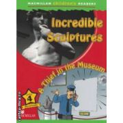 Macmillan children ' s Readers - Incredible Sculptures : A Thief in the Museum - Level 4 ( editura : Macmillan , autor : Mark Ormerod ISBN 978-0-2304-0497-7 )